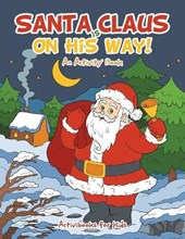 Santa Claus Is on His Way, an Activity Book