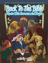 Back to the Bible, Popular Bible Characters and Stories Adult Coloring Books Religious Edition
