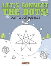 Let's Connect the Dots! Dot to Dot Puzzles