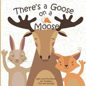 There's a Goose on a Moose Seek and Find Books for Toddlers Find the Animals