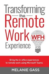 Transforming the Remote Work Experience