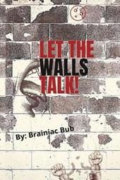 Let the Walls Talk