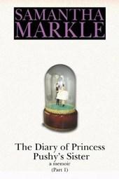 The Diary of Princess Pushy's Sister