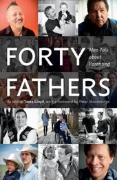 Forty Fathers: Men Talk about Parenting