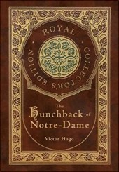 The Hunchback of Notre-Dame (Royal Collector's Edition) (Case Laminate Hardcover with Jacket)