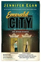 Emerald City and Other Stories | Jennifer Egan |