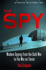 A Brief History of the Spy | Paul Simpson | 9781780338903