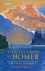 A Travel Guide to Homer   John Freely  