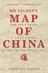 Brook, T: Mr Selden's Map of China   Timothy Brook  