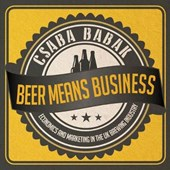 Beer Means Business - Economics and Marketing in the UK Brew
