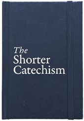 The Shorter Catechism Hb
