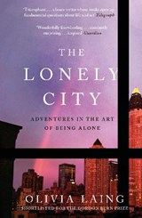 The lonely city: adventures in the art of being alone | Olivia Laing |