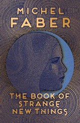 Book of strange new things | Michel Faber |