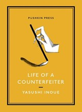 Life of a counterfeiter | Yasushi Inoue ; Michael Emmerich |