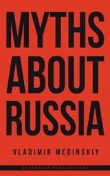 Myths about Russia   Vladimir Medinskiy  