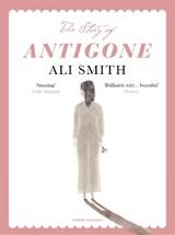 Story of antigone | Ali Smith |