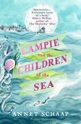 Lampie and the children of the sea   Annet Schaap  