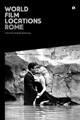 World Film Locations: Rome | Gabriel Solomons |