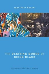 The Desiring Modes of Being Black