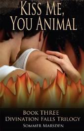 Kiss Me  You Animal
