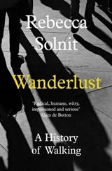 Wanderlust | Rebecca (y) Solnit |