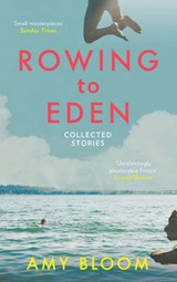 Rowing to eden | Amy Bloom |