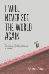 I will never see the world again | Ahmet Altan |