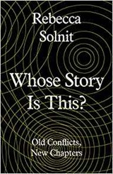 Whose story is it? | rebecca solnit |