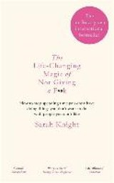 The Life-Changing Magic of Not Giving a F**k | KNIGHT, Sarah |