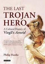 The Last Trojan Hero   Hardie, Philip (university of Oxford, Uk)  