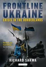 Frontline Ukraine   Richard Sakwa  