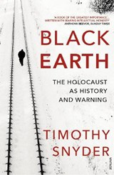 Black earth: the holocaust as history and warning | Timothy Snyder |