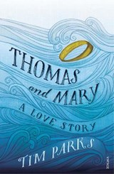 Thomas and mary | Tim Parks |