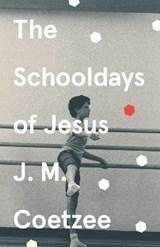 Schooldays of jesus | J. M. Coetzee |