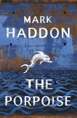 The Porpoise | Mark Haddon |