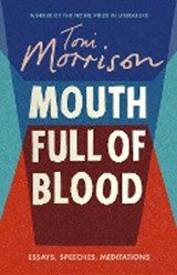 Mouth full of blood: essays, speeches, meditations | Toni Morrison | 9781784742850