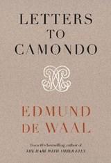 Letters to Camondo | Edmund de Waal |