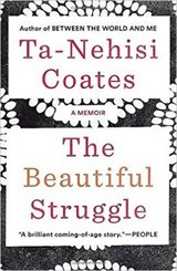 The Beautiful Struggle | Ta-Nehisi Coates |