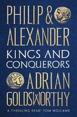 Philip and Alexander | Adrian Goldsworthy |