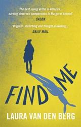 Find me | Laura Van Den Berg |