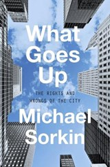 What Goes Up | Michael Sorkin |