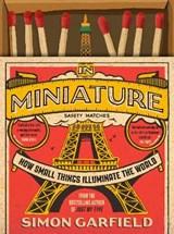 In Miniature | Simon Garfield |