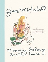 Morning Glory on the Vine | Joni Mitchell | 9781786898586