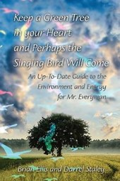 Keep a Green Tree in Your Heart and Perhaps the Singing Bird Will Come