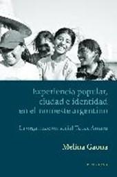 Experiencia Popular, Ciudad e Identidad en el Noroeste Argentino