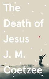 The Death of Jesus | J.M. Coetzee |