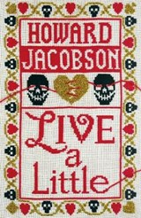 Live a little | Howard Jacobson | 9781787331440
