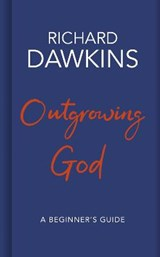 Outgrowing god | Richard Dawkins | 9781787631212
