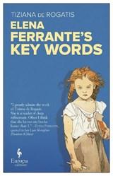 Elena Ferrante's Key Words | Tiziana de Rogatis |