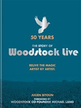 50 years: the story of woodstock live | Julien Bitoun | 9781788400749